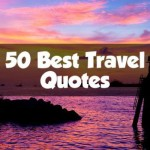 List of 50 Inspirational Travel Quotes