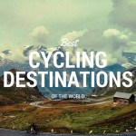 10 Best Cycling Destinations Around the World